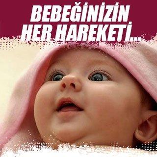 Bebeğinizin her hareketi…
