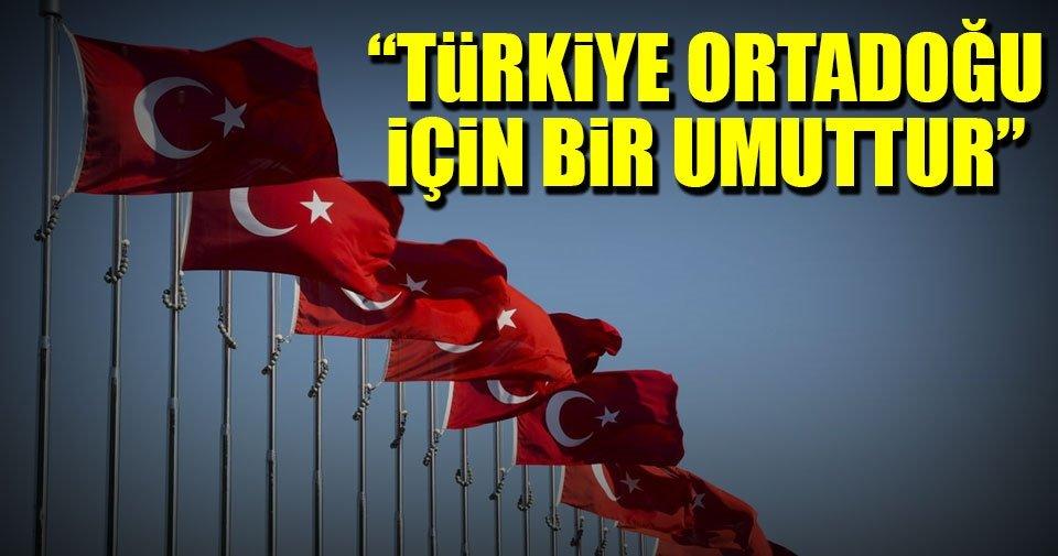 Türkiye Ortadoğu halkları için bir umut kapısıdır
