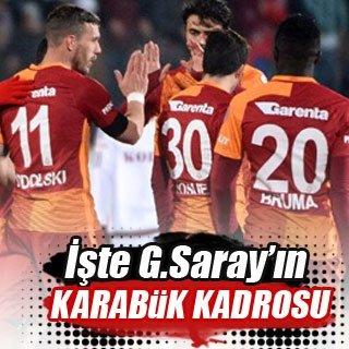 İşte Galatasaray'ın Karabük kadrosu