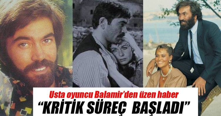 Usta oyuncu Hakan Balamir yoğun bakıma alındı
