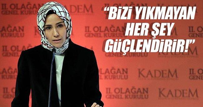 Sümeyye Erdoğan Bayraktar: Bizi yıkmayan her şey güçlendirir