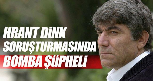 Hrant Dink soruşturmasındabomba şüpheli
