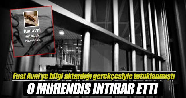 'Fuatavni'ye bilgi aktardığı iddiasıyla tutuklanan mühendis yaşamına son verdi