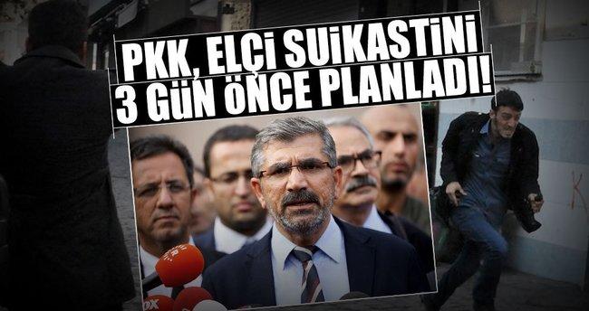 PKK, Elçi suikastını 3 gün önce planladı