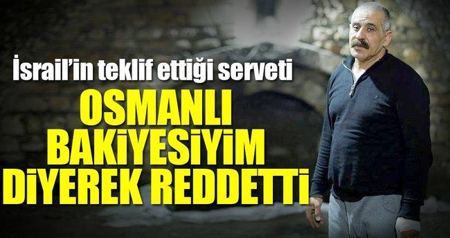 İsrail'in teklifini Osmanlı bakiyesiyim diyerek reddetti