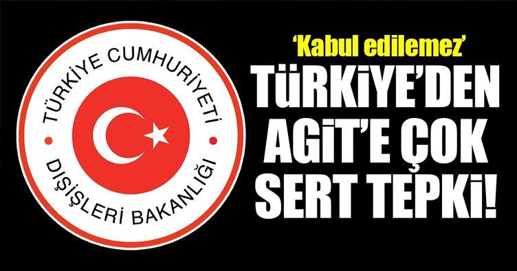 Türkiye'den AGİT'e sert tepki!