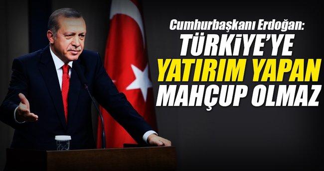 Türkiye'ye yatırım yapan mahcup olmaz