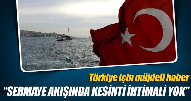"""""""Türkiye'ye olan sermaye akışında kesinti olması ihtimali yok"""""""