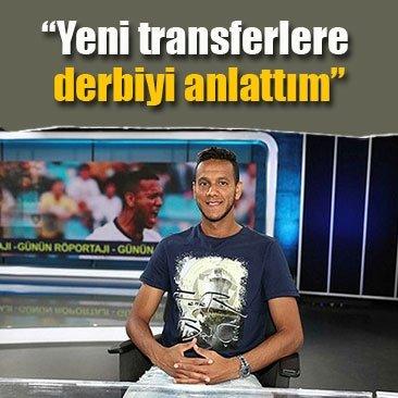Yeni transferlere derbiyi anlattım