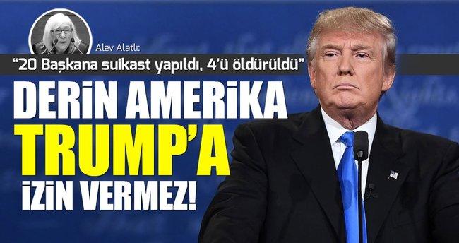 Alatlı: Derin Amerika Trump'a izin vermez