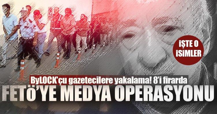 FETÖ'nün Bylock'çu gazetecilerine operasyon