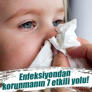 Enfeksiyondan korunmanın 7 etkili yolu!