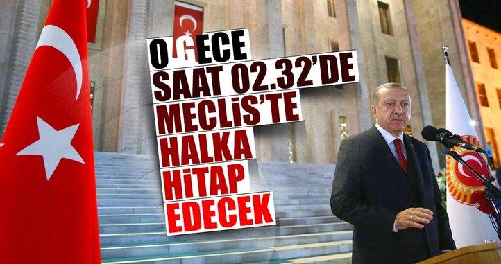 Cumhurbaşkanı Erdoğan, tam o saatte halka hitap edecek