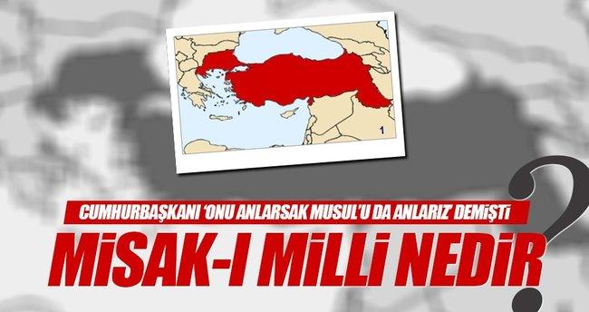 Erdoğan'ın sözünü ettiği Misak-ı Milli nedir?