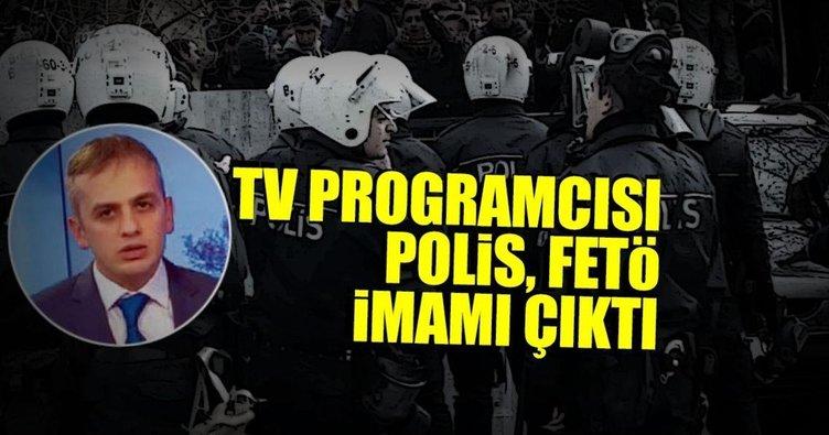TV programcısı polis, FETÖ imamı çıktı