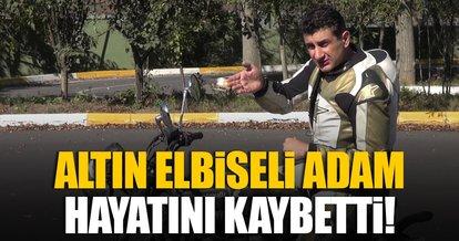 Altın Elbiseli Adam Barkın Bayoğlu hayata gözlerini yumdu