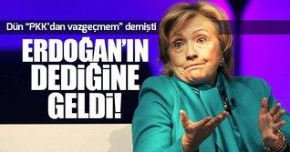 Hillary Clinton Erdoğan'ın dediğine geldi