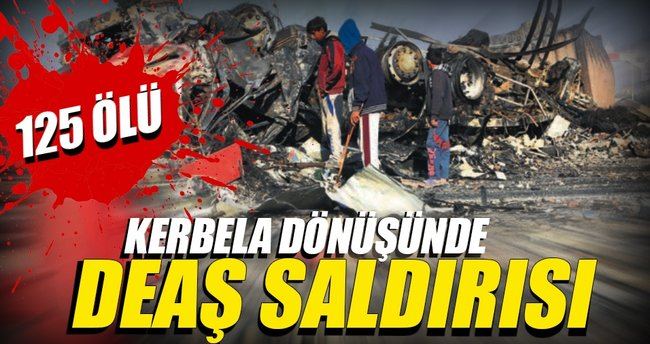 Kerbela dönüşünde DEAŞ saldırısı: 125 ölü
