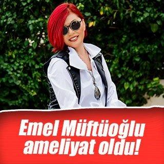 Emel Müftüoğlu ameliyat oldu