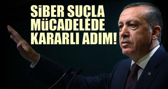 Erdoğan'dan siber suçla mücadelede kararlı adım