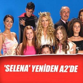 'Selena' yeniden a2'de