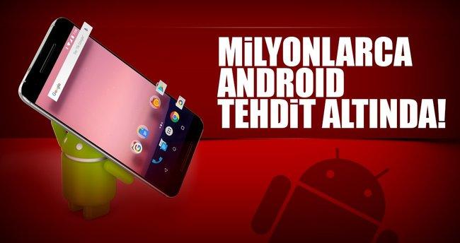 Milyonlarca Android tehdit altında!