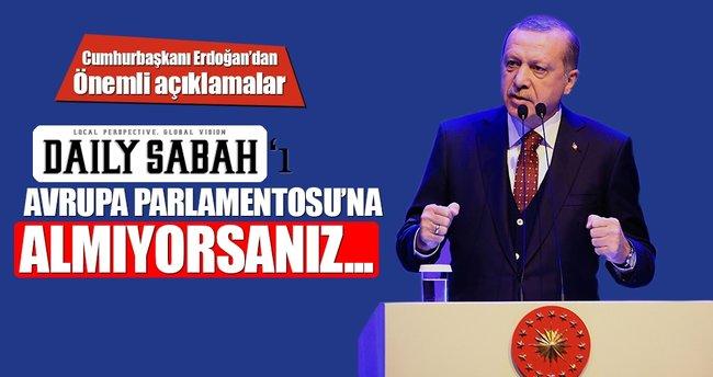 Cumhurbaşkanı Erdoğan: Daily Sabah'ı AP'ye sokmak istemiyorsanız karşılığını göreceksiniz