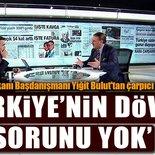 Cumhurbaşkanı Başdanışmanı Yiğit Bulut: Türkiye'nin döviz sorunu yok