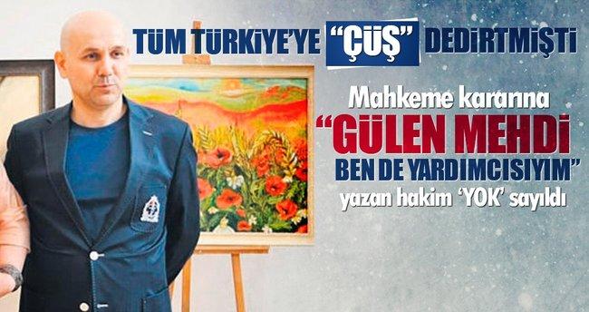 Gülen'i Mehdi kendini yardımcı yazan hakimin hükmüne 'İPTAL'