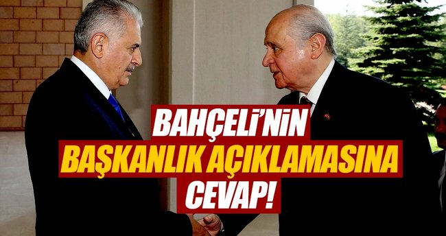 Başbakan Yıldırım'dan Bahçeli'nin 'Başkanlık' ile ilgili açıklamalarına ilk tepki!
