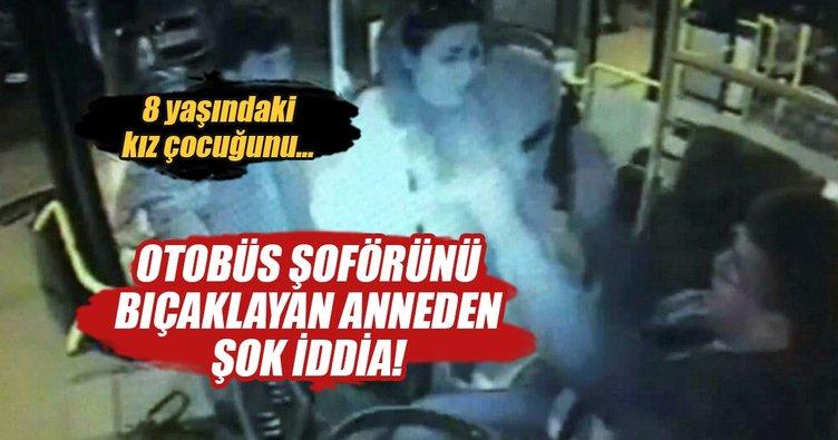 Otobüs şoförünü bıçaklayan kadından şok iddia!