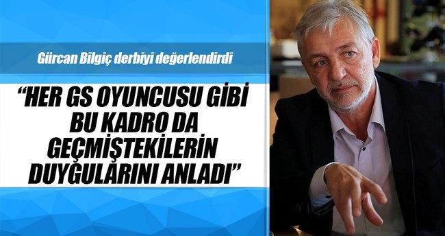 Gürcan Bilgiç: Her GS oyuncusu gibi bu kadro da geçmiştekilerin duygularını anladı