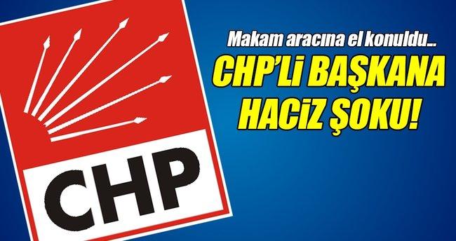 CHP'li başkana haciz şoku!