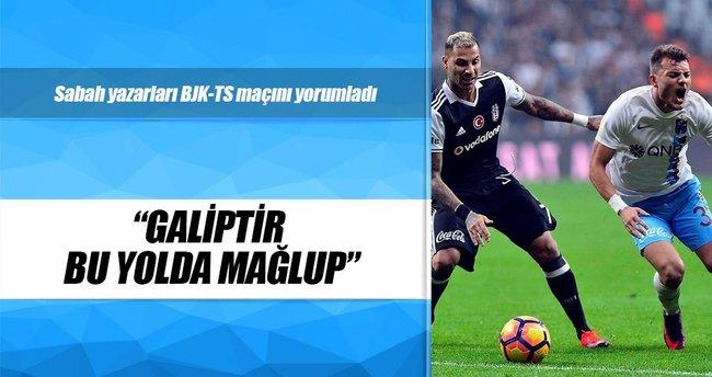 Yazarlar Beşiktaş-Trabzonspor maçını yorumladı
