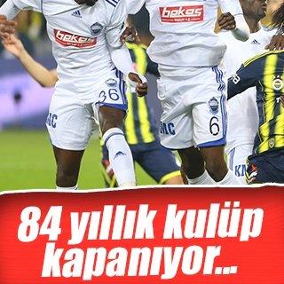 Bir zamanlar Süper Lig'deydi şimdi kapanmanın eşiğinde!