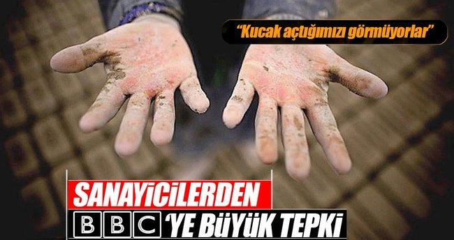 Sanayicilerden BBC'ye büyük tepki