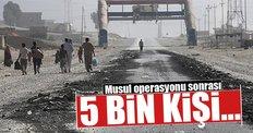 Musul operasyonu sonrası 5 bin 640 kişi...