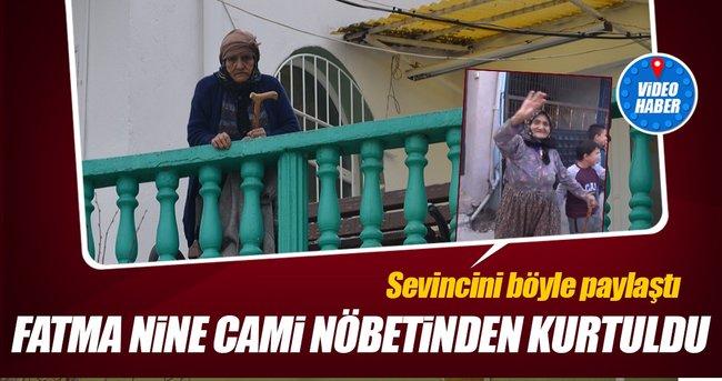 Fatma Nine cami nöbetinden kurtuldu