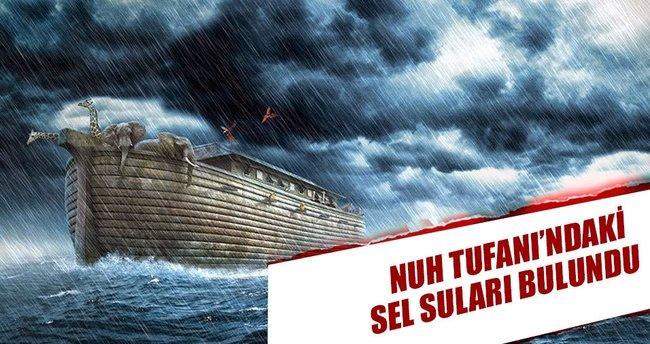 Nuh Tufanı'ndaki sel suları bulundu!