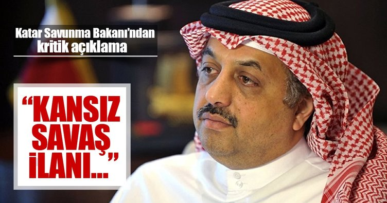 Katar Savunma Bakanı: Kansız savaş ilanı