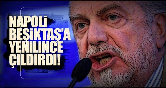Beşiktaş, Napoli Başkanını çıldırttı!