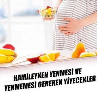 Hamileyken yenmesi ve yenmemesi gereken yiyecekler